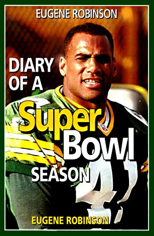 Diary of a Super Bowl Season: Robinson, Eugene; Isaacson,