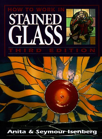 9780873416283: How to Work in Stained Glass