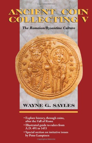 9780873416375: Ancient Coin Collecting V: The Romanion/Byzantine Culture