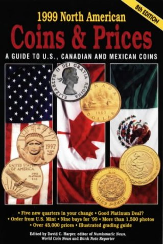 9780873416474: 1999 North American Coins & Prices: A Guide to U.S., Canadian and Mexican Coins (NORTH AMERICAN COINS AND PRICES)