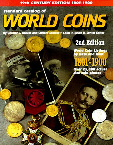 Standard Catalog of World Coins, 1801-1900 (2nd ed): Krause, Chester; Mishler, Clifford