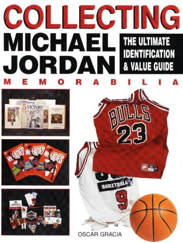 9780873416665: Collecting Michael Jordan Memorablila: The Ultimate Identification & Value Guide