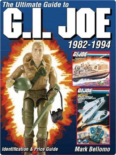 9780873416696: The Ultimate Guide To G.i. Joe 1982-1994: Identification & Price Guide