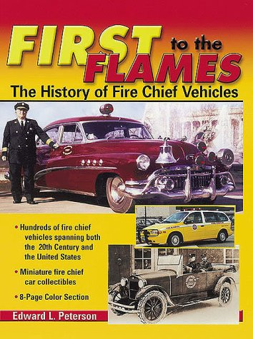 9780873416740: First to the Flames: History of Fire Chief Vehicles