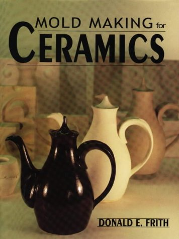 9780873416924: Mold Making for Ceramics