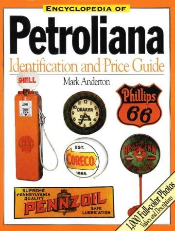 Encyclopedia of Petroliana: Identification and Price Guide: Anderton, Mark