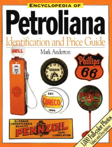 9780873416948: Encyclopedia of Petroliana: Identification and Price Guide