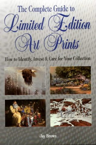 9780873417044: The Complete Guide to Art Prints: How to Identify, Invest & Care for Your Collection