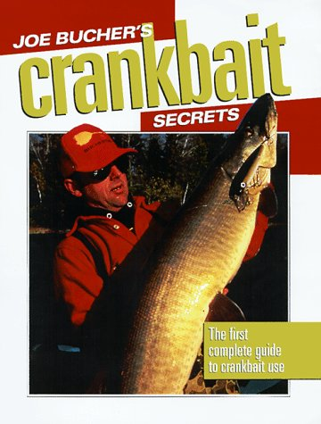 9780873417297: Joe Bucher's Crankbait Secrets: The First Complete Guide to Fishing With Crankbaits