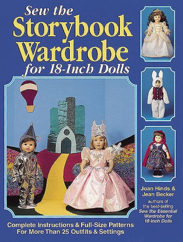Sew the Storybook Wardrobe for 18-Inch Dolls (0873417305) by Hinds, Joan; Becker, Jean