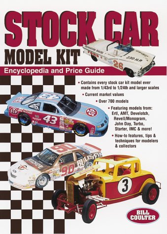 Stock Car Model Kit Encyclopedia and Price Guide (9780873417327) by Coulter, Bill