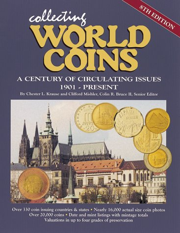 9780873417655: Collecting World Coins: A Century of Circulating Issues : 1901-Present (Collecting World Coins, 8th ed)