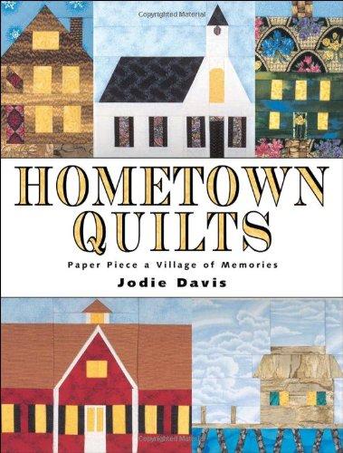 9780873417976: Hometown Quilts: Paper Piece a Village of Memories