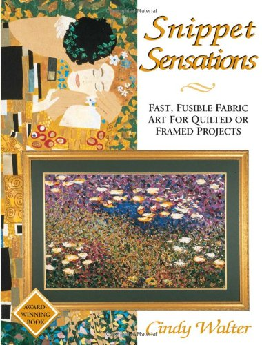 9780873418034: Snippet Sensations: Fast, Fusible Fabric Art for Quilted or Framed Projects