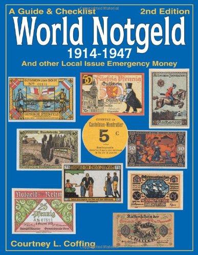 Guide & Checklist World Notgeld 1914-1947: Coffing, Courtney