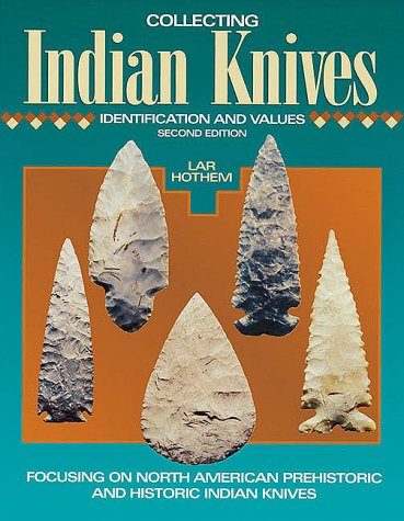 9780873418393: Collecting Indian Knives: Identification and Values, 2nd Edition