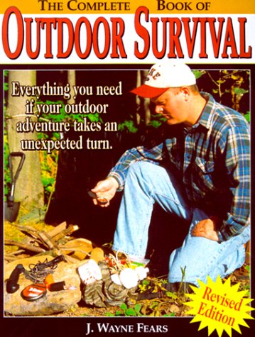 9780873418492: The Complete Book of Outdoor Survival: Everything you need to know if your outdoor adventure takes an unexpected turn