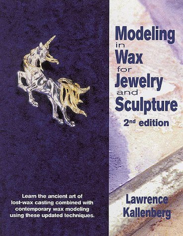 9780873418515: Modeling in Wax for Jewelry and Sculpture (Jewelry Crafts)