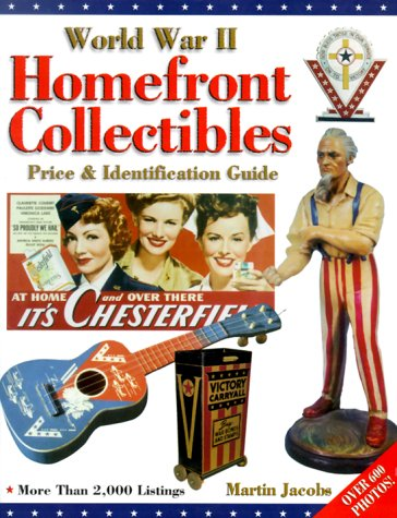 World War II Homefront Collectibles: Price & Identification Guide (0873418530) by Martin Jacobs