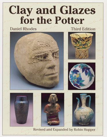 Clay and Glazes for the Potter: Rhodes, Daniel