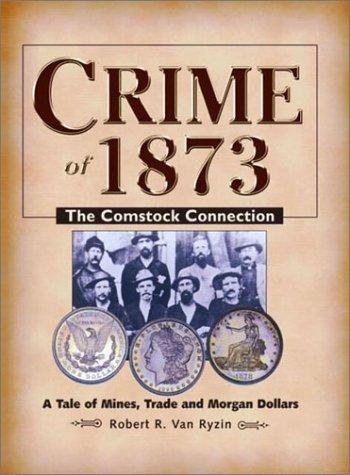 Crime of 1873: The Comstock Connection: Van Ryzin, Robert
