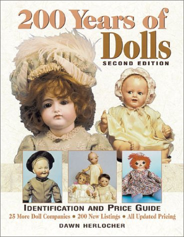 9780873418867: 200 Years of Dolls: Identification and Price Guide (200 Years of Dolls: Identification & Price Guide)