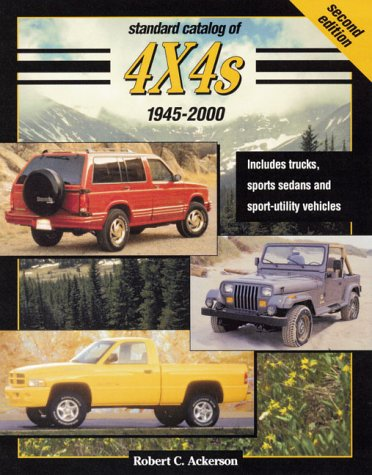9780873418997: Standard Catalog of 4 X 4's: A Comprehensive Guide to Four-Wheel Drive Vehicles Including Trucks, Vans and Sports Sedans and Spor