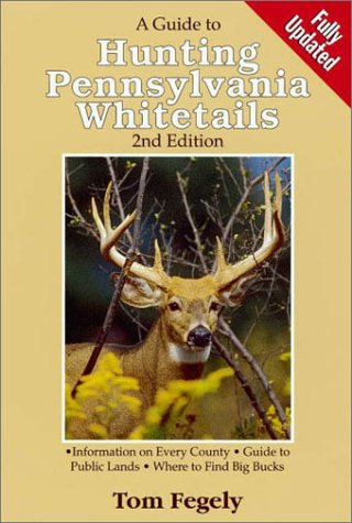 9780873419130: A Guide to Hunting Pennsylvania Whitetails