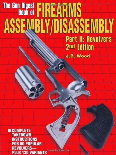9780873419239: The Gun Digest Book of Firearms Assembly/Disassembly Part II - Revolvers (Pt. II)