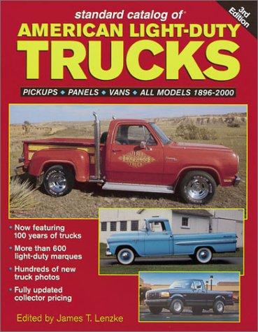 9780873419338: Standard Catalog of American Light-Duty Trucks: Pickups, Panels, Vans, All Models 1896-2000 (Standard Catalog of American Light-Duty Trucks, 1896-2000)