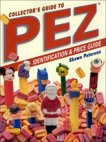 Collectors Guide to Pez Dispensers: Identification Price Guide