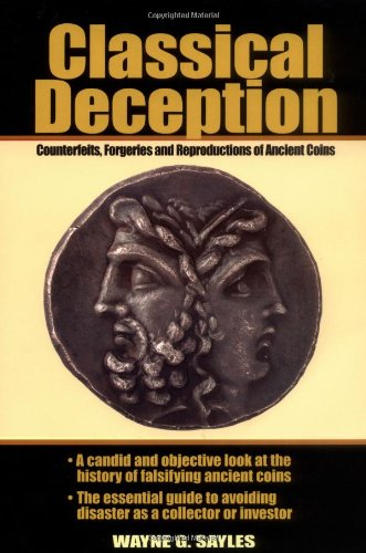9780873419680: Classical Deception: Counterfeits, Forgeries and Reproductions of Ancient Coins