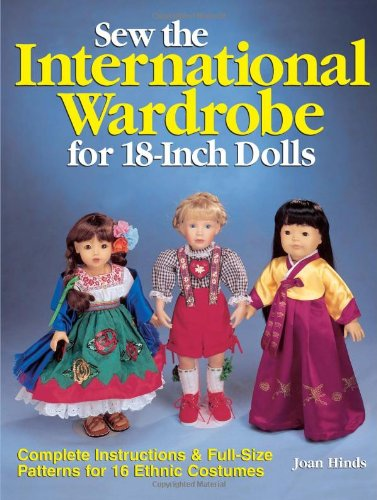 Sew the International Wardrobe for 18-Inch Dolls (0873419901) by Joan Hinds
