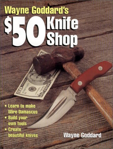 9780873419932: Wayne Goddard's $50 Knife Shop