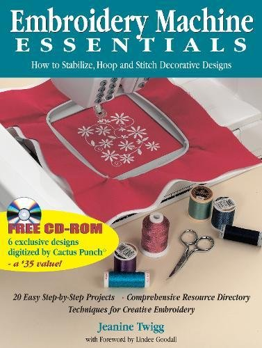 9780873419994: Embroidery Machine Essentials: How to Stabilize, Hoop and Stitch Decorative Designs