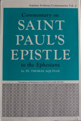 Commentary on St. Paul's Epistle to the Ephesians (Aquinas Scripture Series): St. Thomas ...