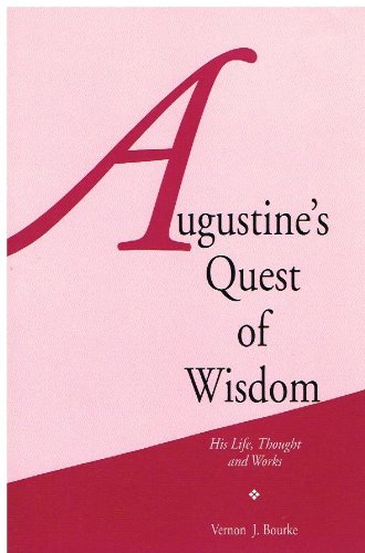 9780873430548: Augustine's Quest of Wisdom: His Life, Thought, and Works