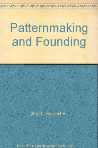 9780873450201: Patternmaking and Founding