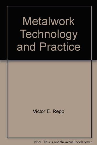 Metalwork, technology and practice: Repp, Victor E
