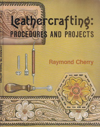 9780873451536: Leathercrafting: Procedures and projects