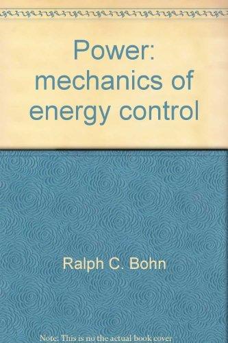 9780873454865: Power: Mechanics of Energy Control