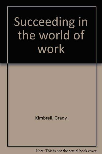 9780873454964: Succeeding in the world of work