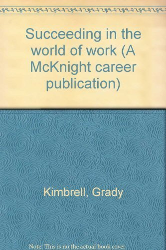 9780873455251: Succeeding in the world of work (A McKnight career publication)