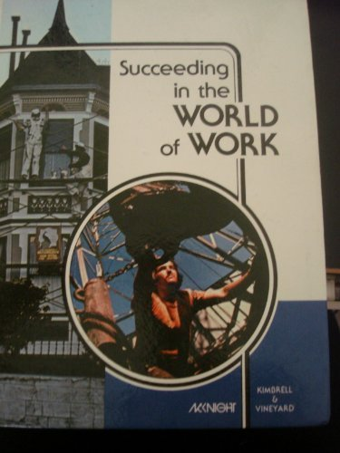 9780873455367: Succeeding in the world of work