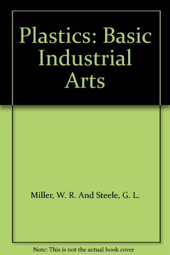 Basic Industrial Arts - Plastics - Graphic: Miller and Others