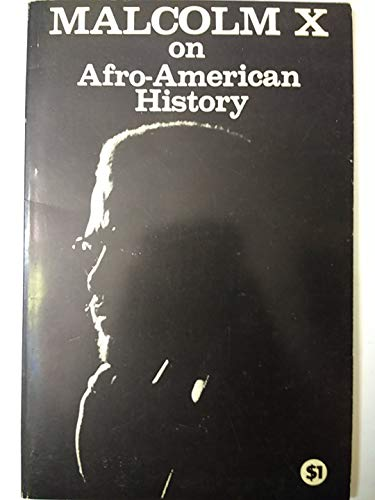 9780873480857: Malcolm X on Afro-American history.
