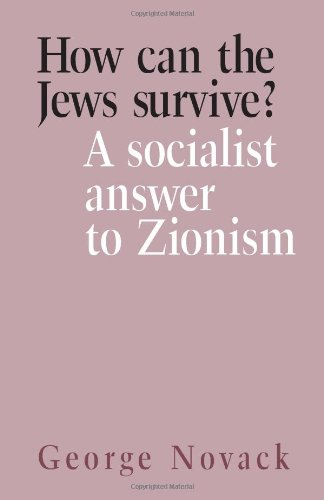 9780873480901: How Can the Jews Survive? A Socialist Answer to Zionism