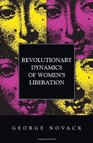 Revolutionary Dynamics of Women's Liberation (0873481208) by George Novack