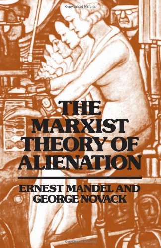 The Marxist Theory of Alienation: George Novack Ernest