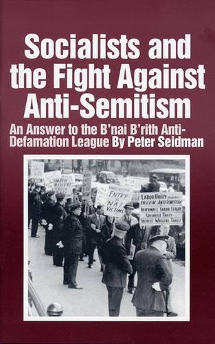 9780873482936: Socialists and the Fight Against Anti-Semitism: An Answer to the B'Nai B'Rith Anti-Defamation League